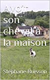 Avoir son cheval à la maison - Format Kindle - 3,90 €