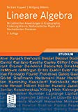 Lineare Algebra: Mit zahlreichen Anwendungen in Kryptographie, Codierungstheorie, Mathematischer Physik und Stochastischen Prozessen