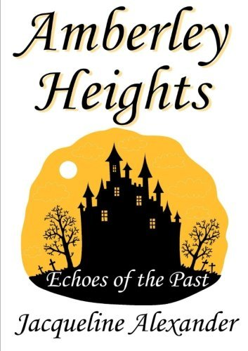 Amberley Heights: Echoes of the Past by Jacqueline Alexander (2014-08-03)
