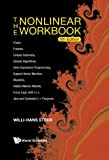 The Nonlinear Workbook: Chaos, Fractals, Cellular Automata, Genetic Algorithms, Gene Expression Programming, Support Vector Machine, Wavelets, Hidden ... Java and Symbolic C++ Programs (5th Edition)