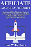 51xcdHV ylL. SL160  - BEST BUY #1 Affiliate Launch Authority: Create an Affiliate Marketing Business by Promoting Product Launches Online. A Business Idea Perfect for Beginner Internet Marketers. Reviews and price compare uk