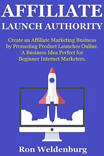 51xcdHV ylL - BEST BUY #1 Affiliate Launch Authority: Create an Affiliate Marketing Business by Promoting Product Launches Online. A Business Idea Perfect for Beginner Internet Marketers. Reviews and price compare uk