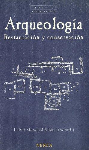 Arqueología. Restauración y conservación (Arte y Restauración) por aavv