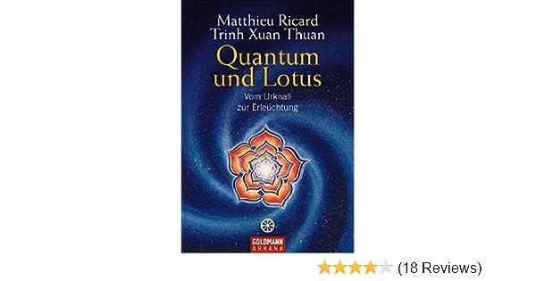 Quantum und Lotus: Vom Urknall zur Erleuchtung: Amazon.de: Matthieu ...