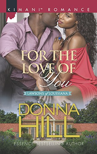 For The Love Of You (Mills & Boon Kimani) (The Lawsons of Louisiana, Book 6) (English Edition)