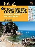 Pyrenäen von Girona, Costa Brava: 51 Wander-, Fahrrad- und Kajakrouten (Guia & Mapa) - Sergi Lara