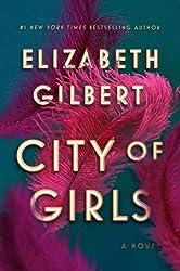 City of Girls: A Novel (English Edition)
