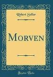 Morven (Classic Reprint)