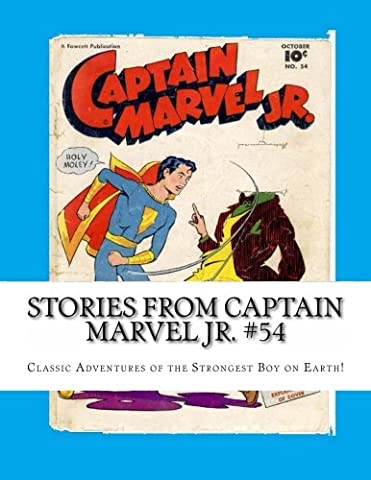 Stories From Captain Marvel Jr. #54: Classic Adventures of the Strongest Boy on Earth!