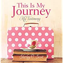 This Is My Journey: My Testimony (English Edition)