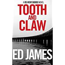 Tooth and Claw: Introducing DS Vicky Dodds (Dundee Law Book 1)