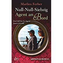 Null-Null-Siebzig: Agent an Bord: Kriminalroman