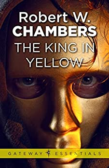 The King in Yellow by [Chambers, Robert W.]