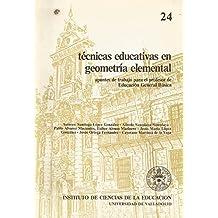 Técnicas educativas en geometría elemental. Apuntes de trabajo para el profesor de Educación General Básica