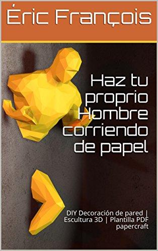 Haz tu proprio Hombre corriendo de papel: DIY Decoración de pared ...