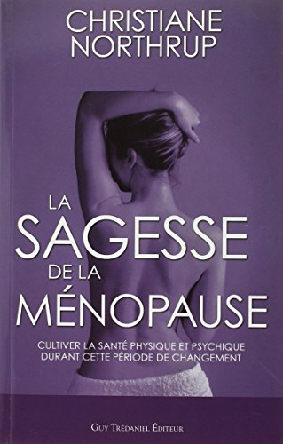 La sagesse de la ménopause : Cultiver la santé physique et psychique durant cette période de changement