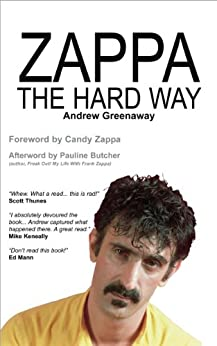 Zappa The Hard Way by [Greenaway, Andrew]