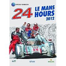 24 heures du Mans 2012 : Le livre officiel (version anglaise)
