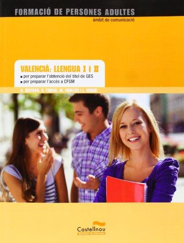 Valencià. Llengua I I II. Per Preparar L'Obtenció Del Títol De Ges I L'Accés A CFGM