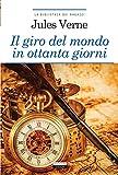 Il giro del mondo in ottanta giorni : Ediz. integrale con note digitali e link di approfondimento (La biblioteca dei ragazzi Vol. 13)