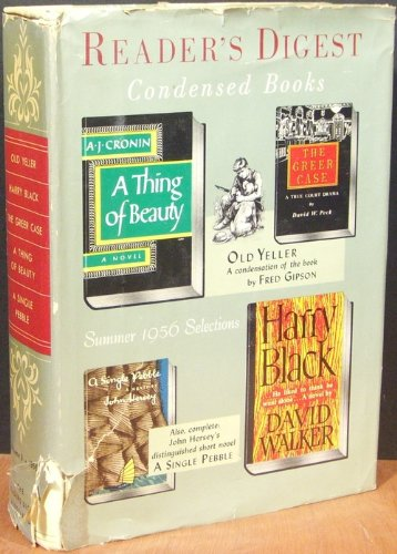 Old Yeller/Harry Black/The Greer Case/A Thing of Beauty/A Single Pebble (Reader's Digest Condensed Books, Volume 3: 1956)