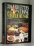 310 recettes de cuisine de la vieille Russie