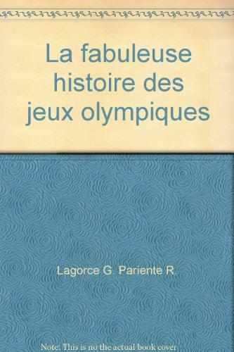 La fabuleuse histoire des jeux olympiques