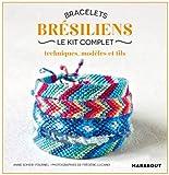 Mini coffret bracelets brésiliens: Le kit complet techniques et modèles
