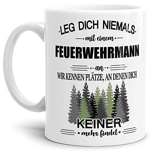 asse Leg Dich Niemals mit Einem Feuerwehrmann an - Geschenk-Idee/Büro/Job/Arbeit/Witzig/Lustig/Weiss ()
