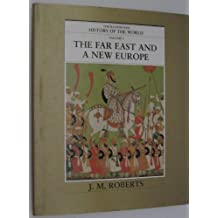 The Far East and a New Europe (The Illustrated History of the World, Volume 5)