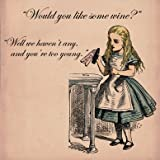 Alice in Wonderland Would you like some wine Greetings Card 14x14cm