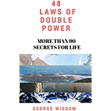 48 LAWS OF DOUBLE POWER: More Than 90 Secrets For Life (English Edition)
