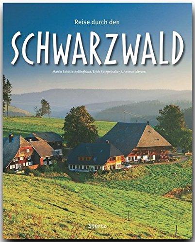 Reise durch den Schwarzwald - Ein Bildband mit über 210 Bildern - STÜRTZ Verlag