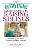 The Everything Parent's Guide to Raising Siblings.