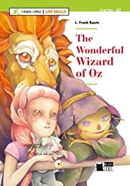 The wonderful wizard of Oz. Livello A1. Con espansione online. Con CD-Audio (Green Apple - Life Skills)