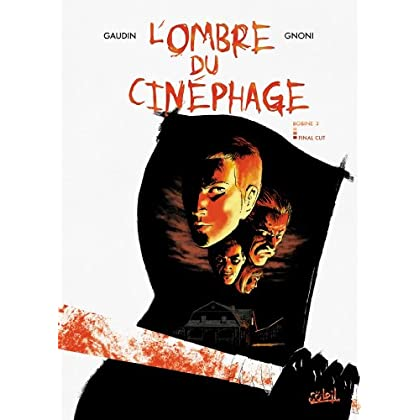 L'ombre du cinéphage T03 : Final Cut