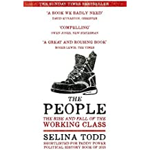 The People: The Rise and Fall of the Working Class, 1910-2010