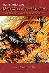 Return of the Sword: An Anthology of Heroic Adventure (Rogue Blades Presents) (English Edition)