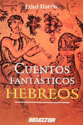 Cuentos Fantasticos Hebreos/ Fantastic Hebrew Stories (Cultural)