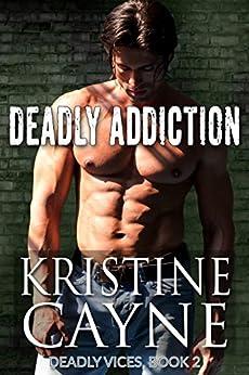 Deadly Addiction (Deadly Vices Book 2) (English Edition) di [Cayne, Kristine]