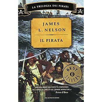 Il Pirata. La Trilogia Dei Pirati