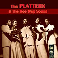 The Platters & The Doo Wop Sound