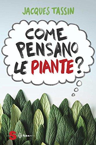 Come pensano le piante? por Jacques Tassin