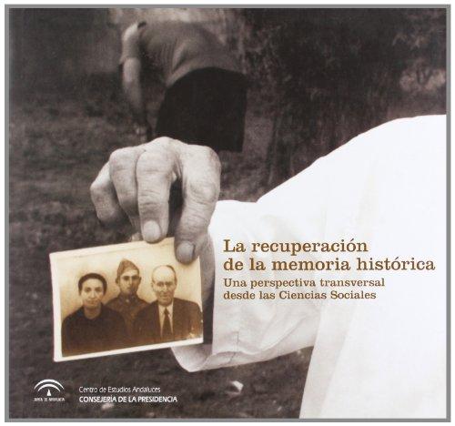 Descargar Libro La recuperación de la memoria histórica: Una perspectiva transversal desde las Ciencias Sociales de Gonzalo Acosta Bono