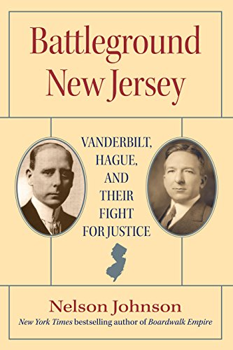 Battleground New Jersey: Vanderbilt, Hague, and Their Fight for Justice (Rivergate Regionals Collection) (English Edition)