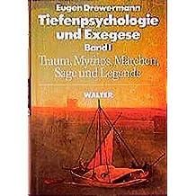 Tiefenpsychologie und Exegese, Bd. 1: Die Wahrheit der Formen - Traum, Mythos, Märchen, Sage und Legende
