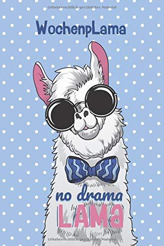 WochenpLama: No Drama Lama, DIN A 5 Wochenplaner, eckiger Buchrücken, 150 Seiten mit To Do Listen & freien Flächen für deine Notizen, Skizzen, Aufgaben, Gedanken, Visionen im Lama & Alpaka Design