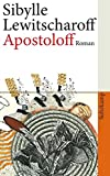 Apostoloff: Roman (suhrkamp taschenbuch) - Sibylle Lewitscharoff