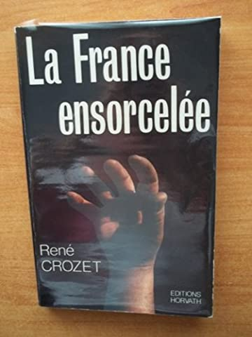 LA FRANCE ENSORCELEE