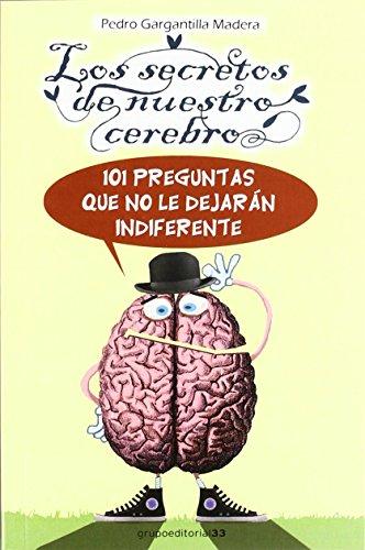 Secretos de nuestro cerebro, los de Pedro Gargantilla Madera (14 jun 2012) Tapa blanda